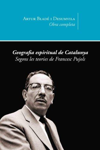 Descargar Libro Cicle De Les Biografies Iii: Geografia Espiritual De Catalunya I Francesc Pujols Per Ell Mateix Artur Bladé I Desumvila