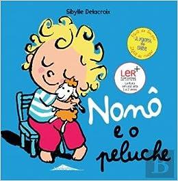 Nonô e o Peluche (Portuguese Edition): Sibylle Delacroix: 9789898831019: Amazon.com: Books