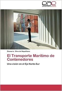 Book El Transporte Marítimo de Contenedores: Una visión en el Eje Norte-Sur