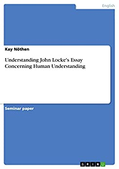 john lockes essay concerning human understanding Find great deals on ebay for john locke essay concerning shop with confidence.