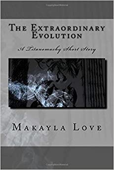 The Extraordinary Evolution: A Titanomachy Short Story