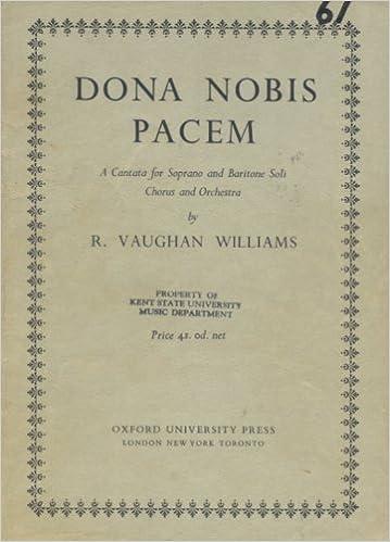 Dona Nobis Pacem a Canata for Soprano and Baritone Soli Chorus and Orchestr...