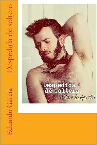 Despedida de soltero, sexta parte (Spanish Edition)
