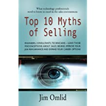 TOP 10 MYTHS OF SELLING: What Technology Professionals Need to Know to Excel in the Sales Environment