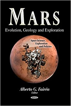 MARS EVOLUTION GEOLOGY EXPL. (Space Science, Exploration and Policies)
