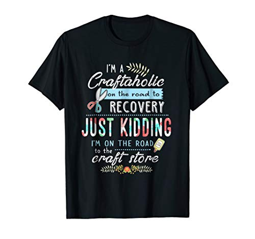 I'm a craftaholic on the road to recovery scrapbook T-shirt ()