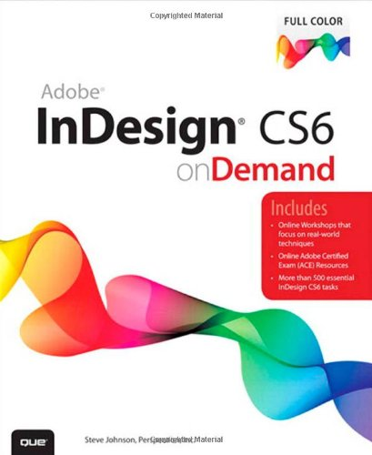 [PDF] Adobe InDesign CS6 on Demand, 2nd Edition Free Download | Publisher : Que | Category : Computers & Internet | ISBN 10 : 0789749343 | ISBN 13 : 9780789749345