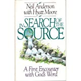 In Search of the Source, Neil Anderson and Hyatt Moore, 0880705345