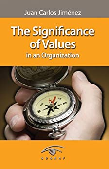 The significance of values in an organization by [Juan Carlos Jimenez]