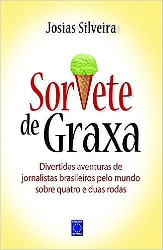 Sorvete de Graxa (Em Portuguese do Brasil): Josias Silveira: 9788579600746: Amazon.com: Books