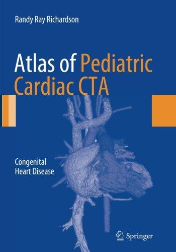 Atlas of Pediatric Cardiac CTA: Congenital Heart Disease
