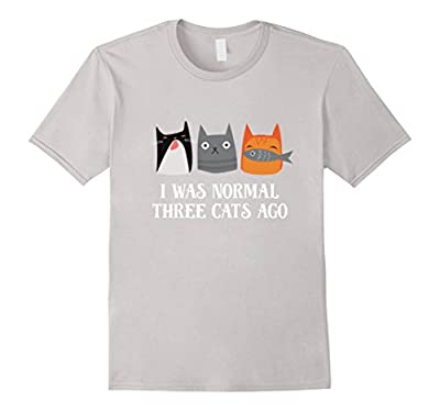 I Was Normal Three Cats Ago Funny Shirt