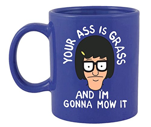 Bob's Burgers A** Is Grass Tina Belcher Coffee Mug