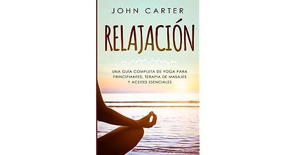 Amazon.com: Relajación: Una Guía Completa de Yoga Para ...