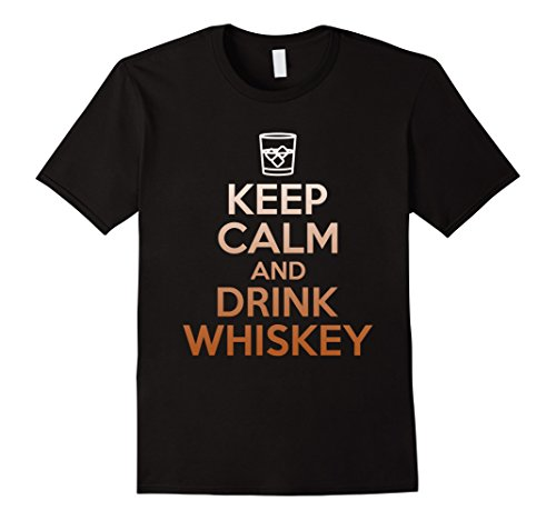 Mens Keep Calm And Drink Whiskey T-Shirt - Funny Scotch Lover Tee XL - Scotch Drink Whiskey