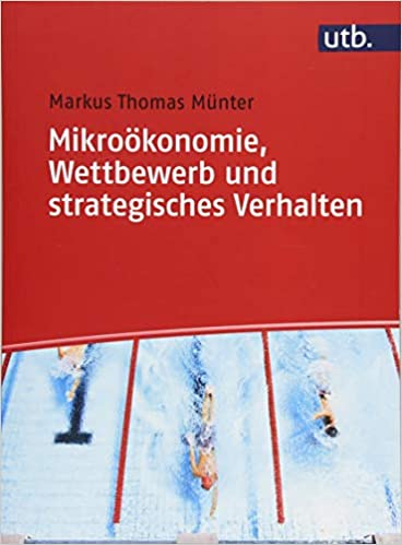 Mikroökonomie Wettbewerb Und Strategisches Verhalten Markus