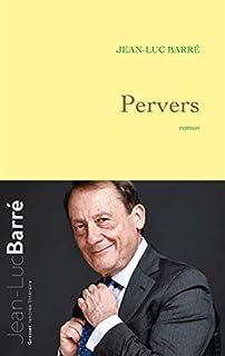 Pervers, Barré, Jean-Luc