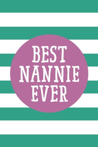 Read Online Best Nannie Ever (6x9 Journal): Lined Personalized Writing Notebook, 120 Pages – Spring Crocus Purple and Arcadia Green Stripes with Inspirational ... Mother's Day, Christmas, or Other Holidays PDF