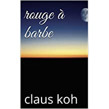 rouge à barbe (French Edition)