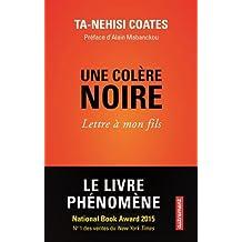 Une colère noire : Lettre à mon fils (French Edition)