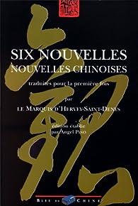 Six nouvelles - nouvelles chinoises par Léon d`Hervey  de Saint-Denys