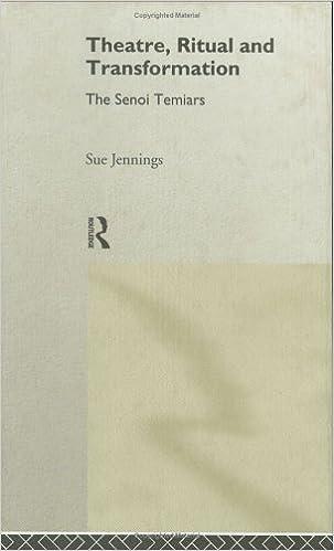 Book Theatre, Ritual and Transformation: The Senoi Temiars