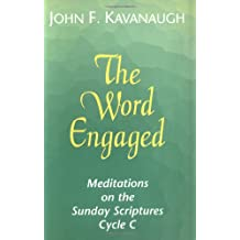 The Word Engaged: Meditations on the Sunday Scriptures, Cycle C