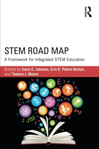 STEM Road Map: A Framework for Integrated STEM Education