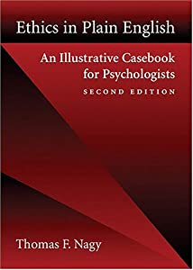 Ethics in Plain English: An Illustrative Casebook for Psychologists ( Second Edition )