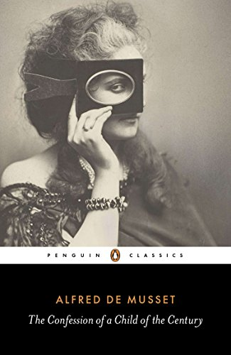 The Confession of a Child of the Century (Penguin Classics) (Confession Of A Child Of The Century)