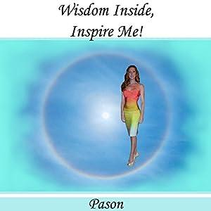 Wisdom Inside, Inspire Me! Audiobook