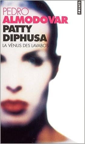 Livre PATTY DIPHUSA. La Vénus des lavabos pdf ebook