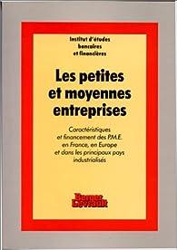 Les Petites et moyennes entreprises: Caractéristiques et financement des PME en France, en Europe et dans les autres pays industrialisés par  I E B F