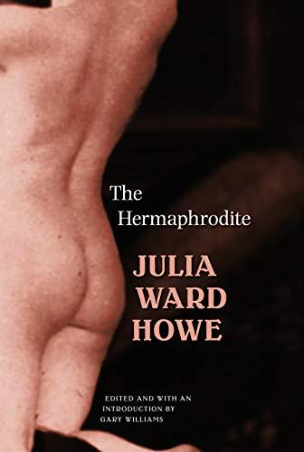 The Hermaphrodite (Legacies of Nineteenth-Century American Women Writers)