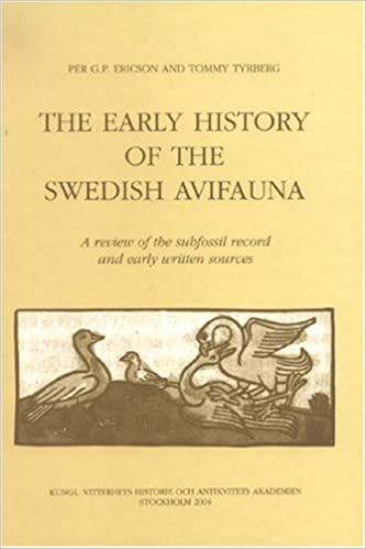 Early History Of The Swedish Avifauna: A Review of the Subfossil Record and Early Written Sources (Handlingar, Antikvariska Serien)