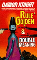 Rule Golden/Double Meaning (Tor Science Fiction Double)