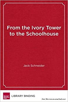 Book From the Ivory Tower to the Schoolhouse: How Scholarship Becomes Common Knowledge in Education
