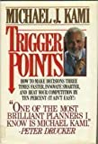 img - for Trigger Points: How to Make Decisions Three Times Faster, Innovate Smarter, and Beat Your Competition by 10 Percent (It Ain't Easy!) by Michael J. Kami (1988-04-03) book / textbook / text book