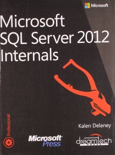 Microsoft SQL Server 2012 Internals (Paperback) - Common by Bob Beauchemin, Conor Cunningham and Jonathan Kehayias by Kalen Delaney (2013-11-07)