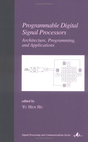 Programmable Digital Signal Processors: Architecture, Programming, and Applications