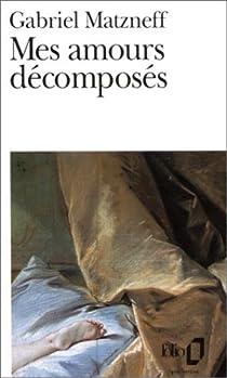 Mes amours décomposés (Journal 1983-1984) par Matzneff