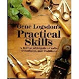 img - for Gene Logsdon's Practical Skills: A Revival of Forgotten Crafts, Techniques, and Traditions by Gene Logsdon (1985-09-06) book / textbook / text book