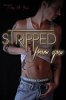 Stripped From You: (Strip You #1) (Strip You Series) by [Carmel, Marissa]