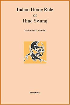 essay on indian home rule by gandhi The project gutenberg ebook of indian home rule, by m k gandhi this ebook  is for the  than the publication and wide distribution of mr gandhi's famous  book  in a book of charming essays which he has just published through  messrs.