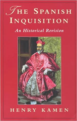 The Spanish Inquisition: An Historical Revision Phoenix Giants ...