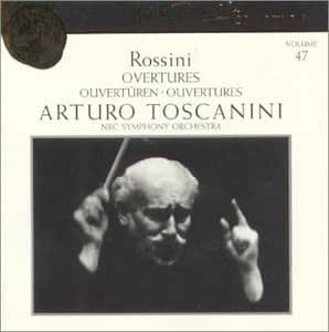 Rossini: Overtures (Arturo Toscanini Collection, Vol. 47)