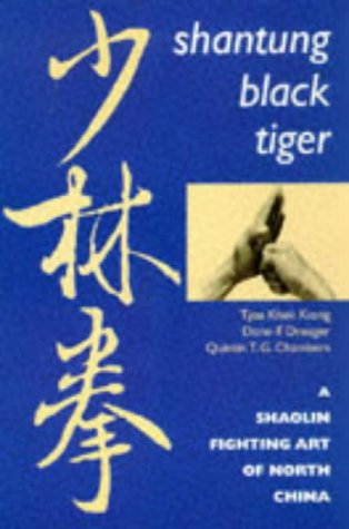 Shantung Black Tiger: A Shaolin Fighting Art of North -