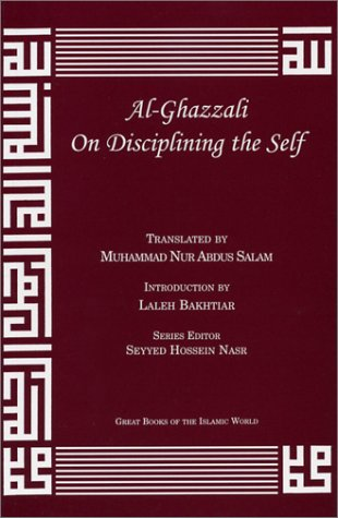 Al-Ghazzali On Disciplining the Self (Alchemy of Happiness - the Destroyers)