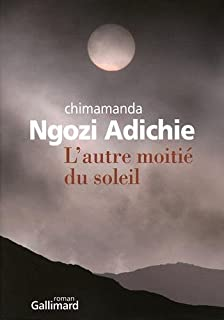 L'autre moitié du soleil, Adichie, Chimamanda Ngozi