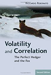 Volatility and Correlation: The Perfect Hedger and the Fox (Wiley Finance)